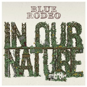 Blue-Rodeo-In-Our-Nature-1024x1024